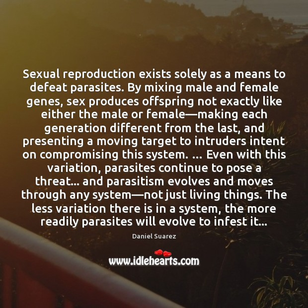 Image, Sexual reproduction exists solely as a means to defeat parasites. By mixing