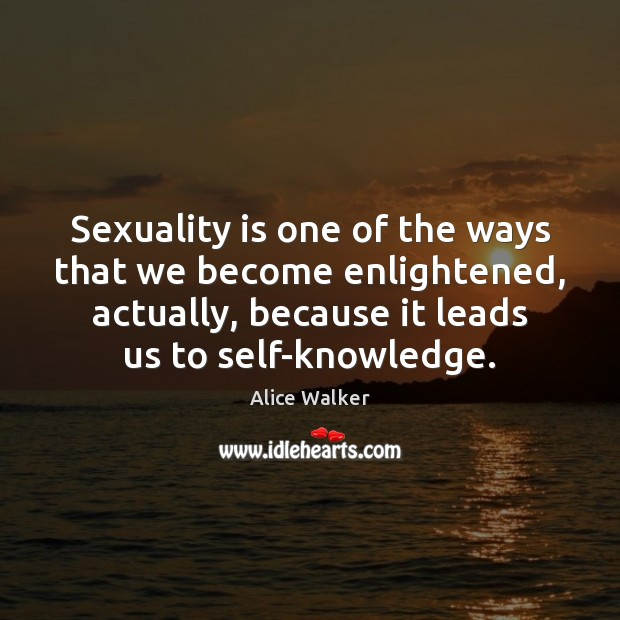 Image, Sexuality is one of the ways that we become enlightened, actually, because