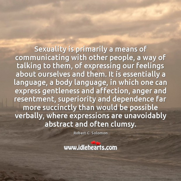 Image, Sexuality is primarily a means of communicating with other people, a way