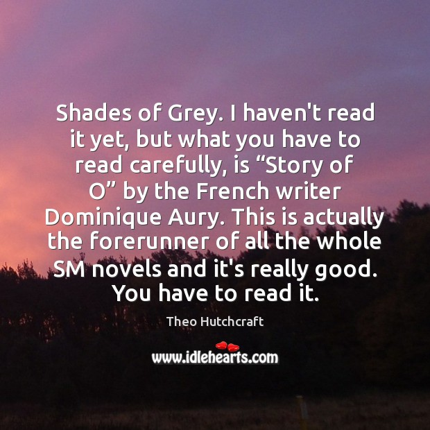 Image, Shades of Grey. I haven't read it yet, but what you have