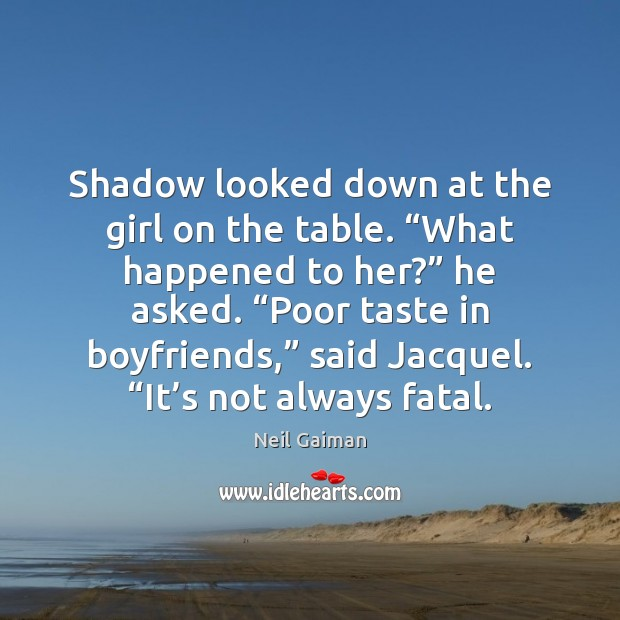 """Image, Shadow looked down at the girl on the table. """"What happened to"""