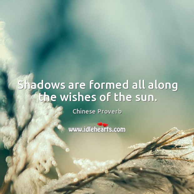 Image, Shadows are formed all along the wishes of the sun.