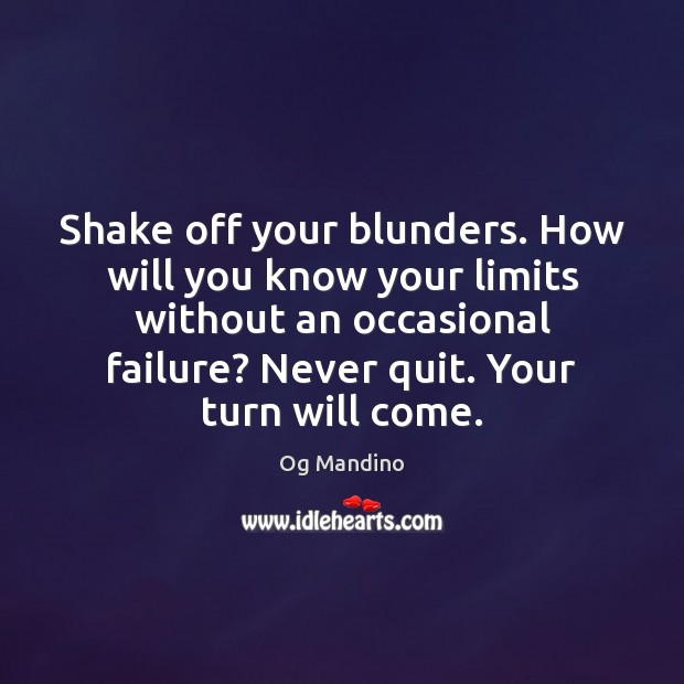 Shake off your blunders. How will you know your limits without an Og Mandino Picture Quote
