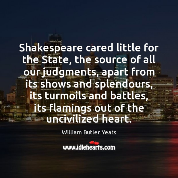 Shakespeare cared little for the State, the source of all our judgments, Image