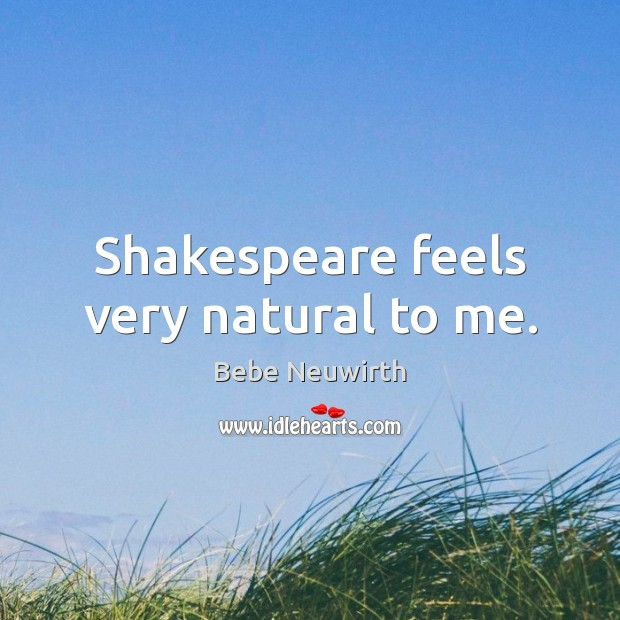 Image, Shakespeare feels very natural to me.