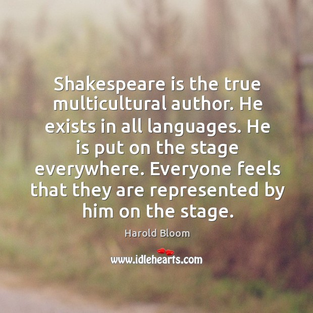 Shakespeare is the true multicultural author. Image