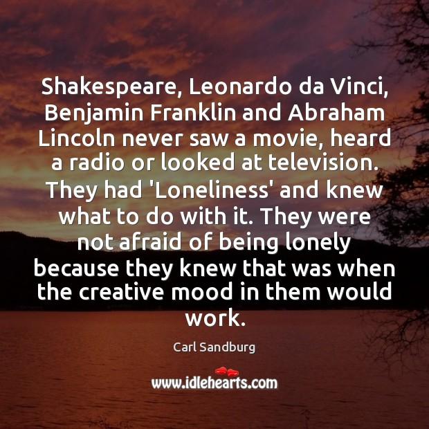 Shakespeare, Leonardo da Vinci, Benjamin Franklin and Abraham Lincoln never saw a Image