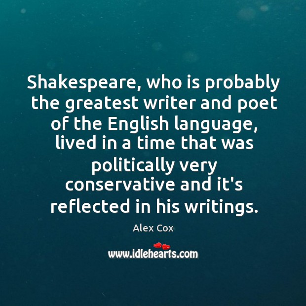 Image, Shakespeare, who is probably the greatest writer and poet of the English