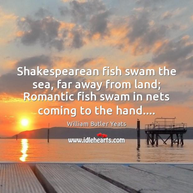 Shakespearean fish swam the sea, far away from land; Romantic fish swam Image