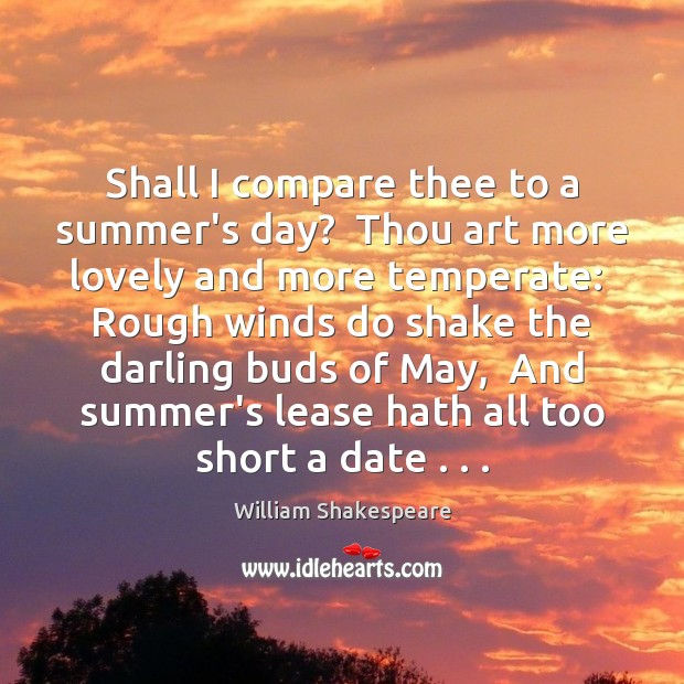 Shall I compare thee to a summer's day?  Thou art more lovely Image