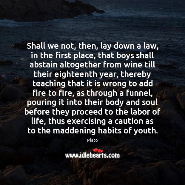 Image, Shall we not, then, lay down a law, in the first place,