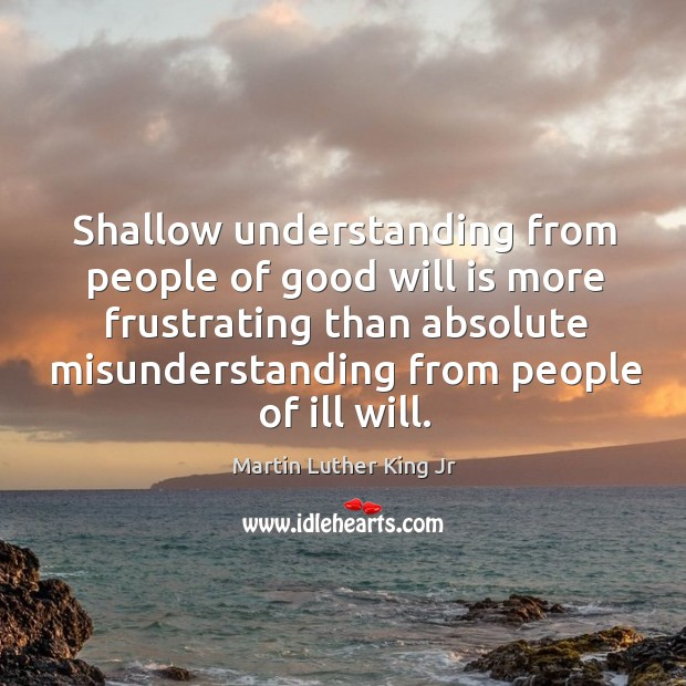 Image, Shallow understanding from people of good will is more frustrating than absolute