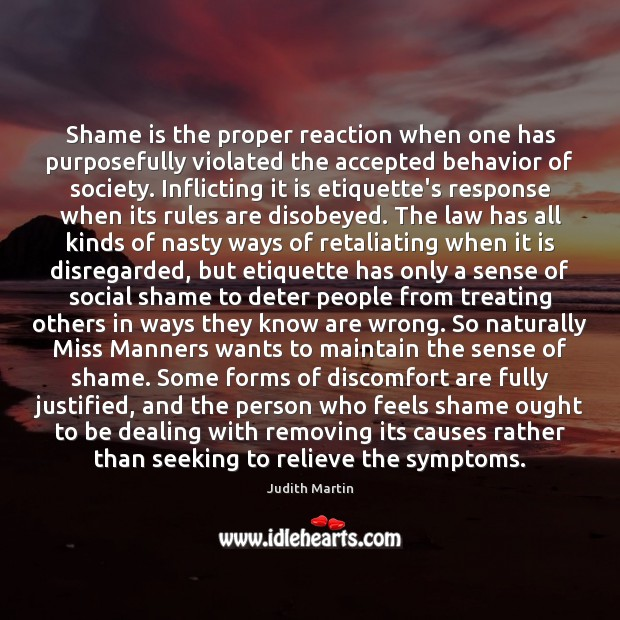 Shame is the proper reaction when one has purposefully violated the accepted Image
