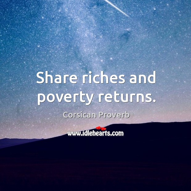 Image, Share riches and poverty returns.