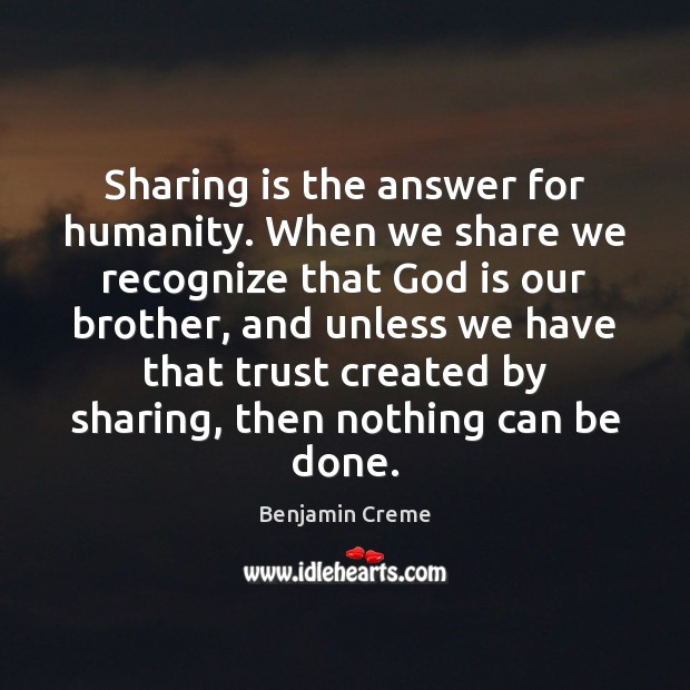 Image, Sharing is the answer for humanity. When we share we recognize that