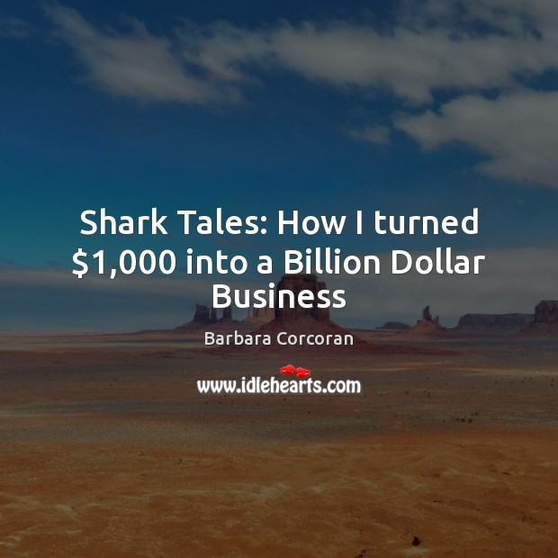Image, Shark Tales: How I turned $1,000 into a Billion Dollar Business