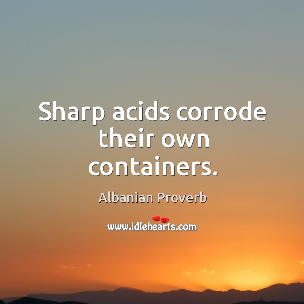 Image, Sharp acids corrode their own containers.