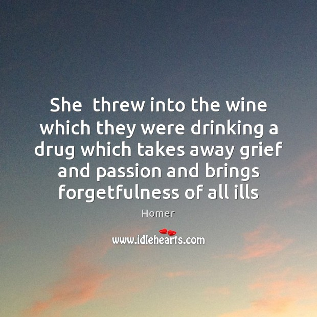 She  threw into the wine which they were drinking a drug which Image