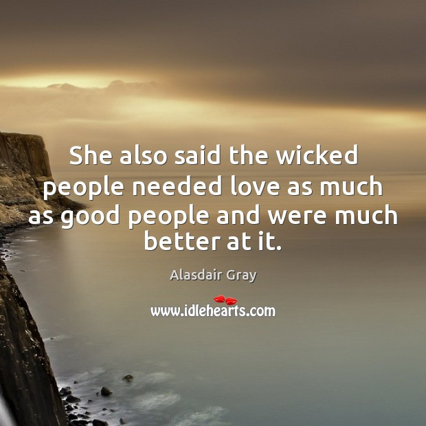 Image, She also said the wicked people needed love as much as good