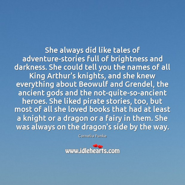 She always did like tales of adventure-stories full of brightness and darkness. Image