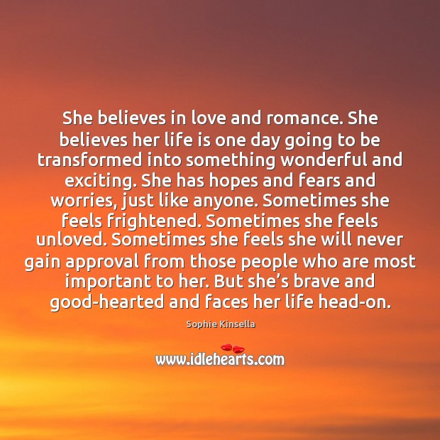 Image, She believes in love and romance. She believes her life is one