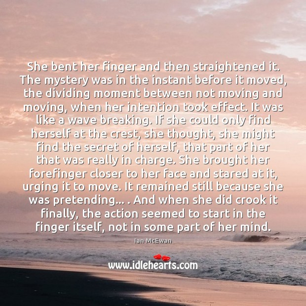 Image, She bent her finger and then straightened it. The mystery was in