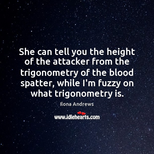 Image, She can tell you the height of the attacker from the trigonometry