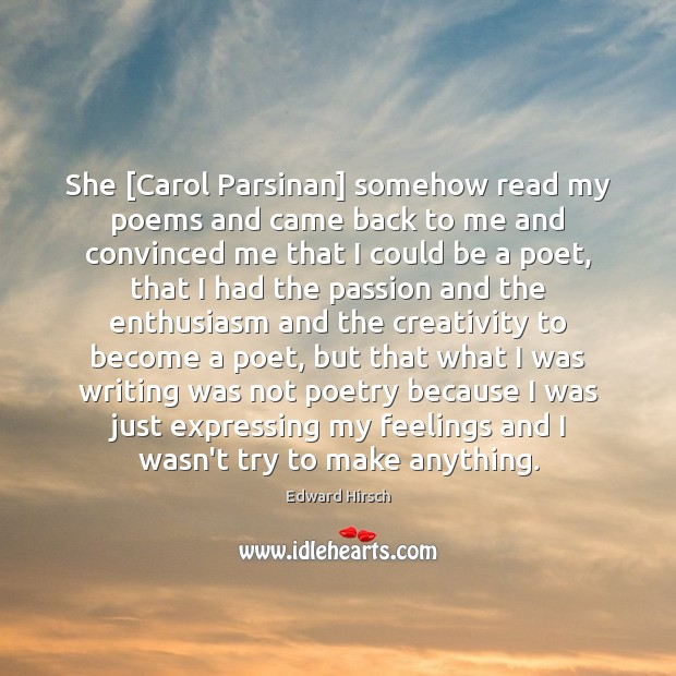 Image, She [Carol Parsinan] somehow read my poems and came back to me