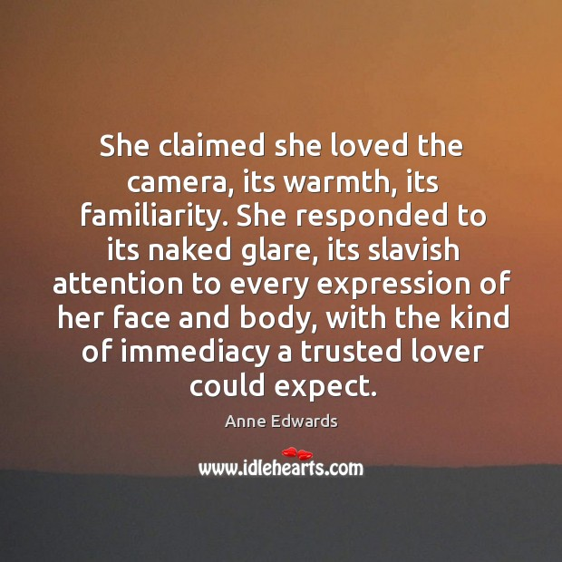 Image, She claimed she loved the camera, its warmth, its familiarity.