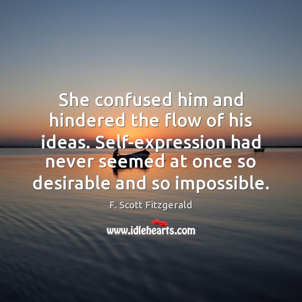 Image, She confused him and hindered the flow of his ideas. Self-expression had