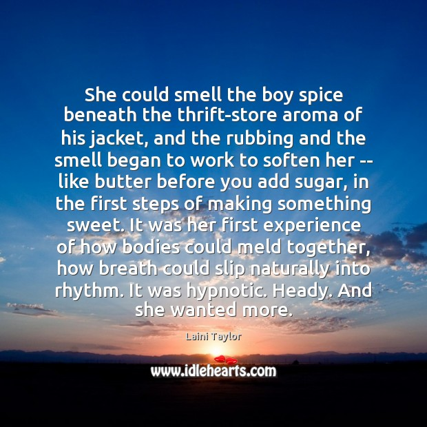She could smell the boy spice beneath the thrift-store aroma of his Laini Taylor Picture Quote