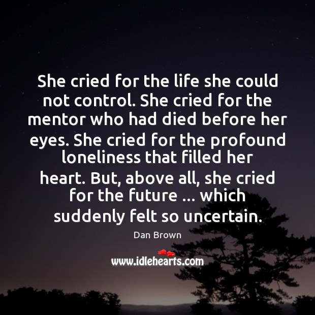 She cried for the life she could not control. She cried for Image