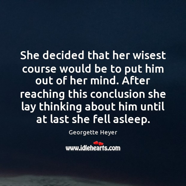 She decided that her wisest course would be to put him out Image