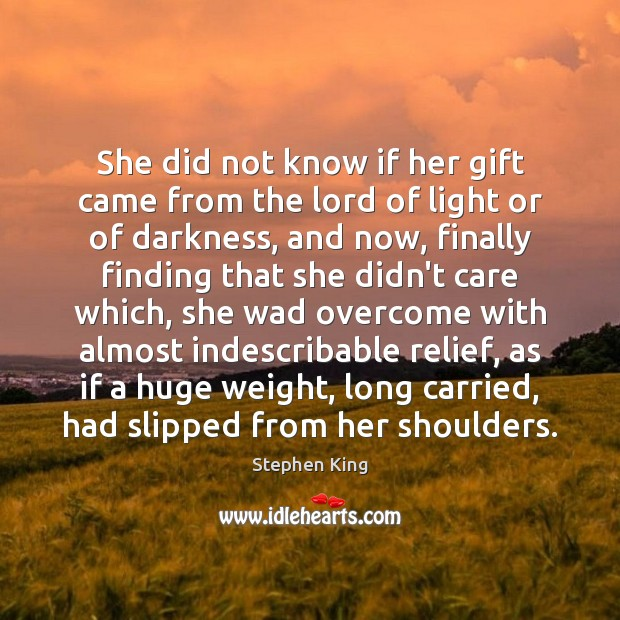 Image, She did not know if her gift came from the lord of