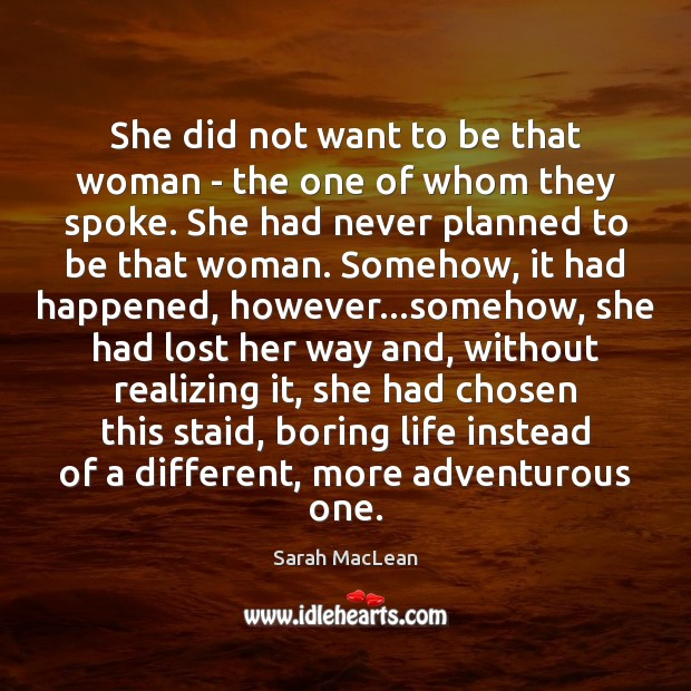 She did not want to be that woman – the one of Sarah MacLean Picture Quote