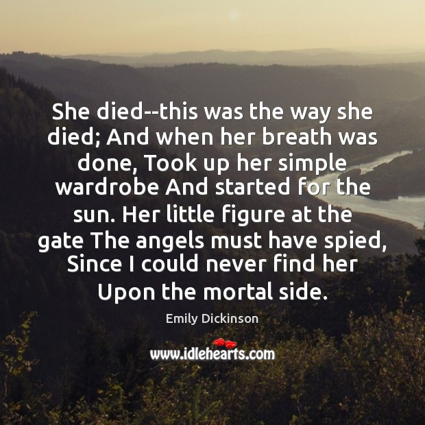 She died–this was the way she died; And when her breath was Image