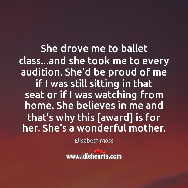 Image, She drove me to ballet class…and she took me to every
