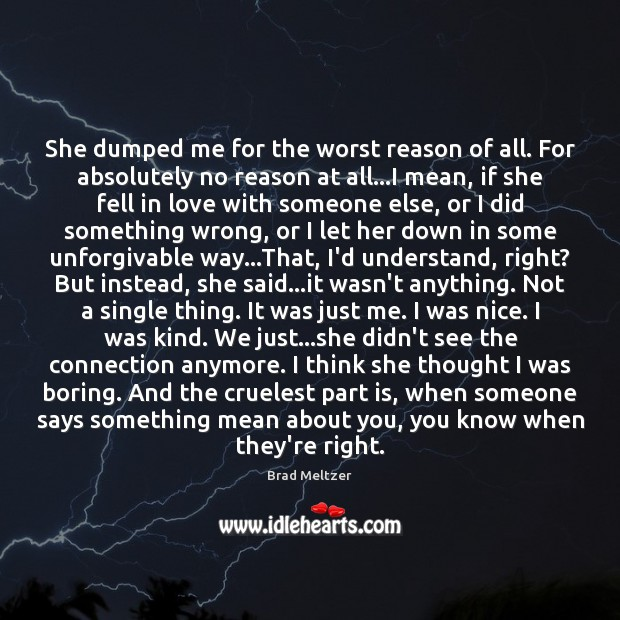 Image, She dumped me for the worst reason of all. For absolutely no