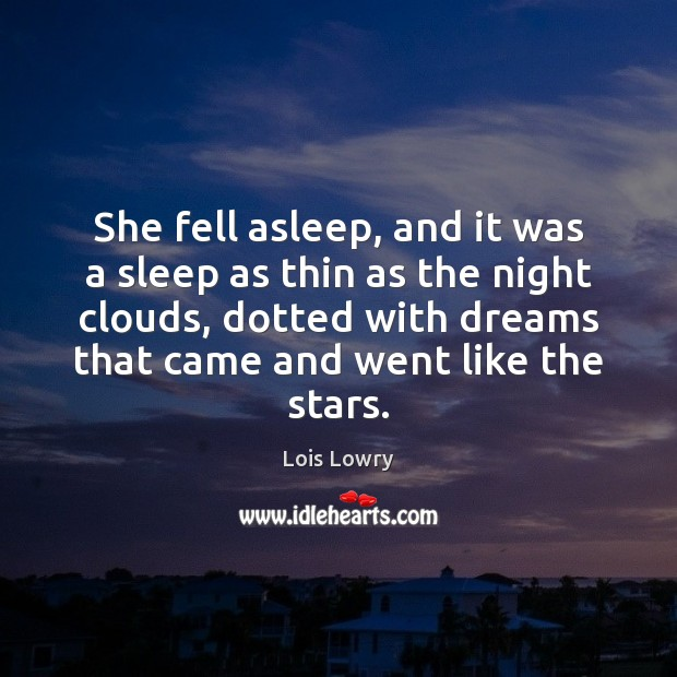 She fell asleep, and it was a sleep as thin as the Image