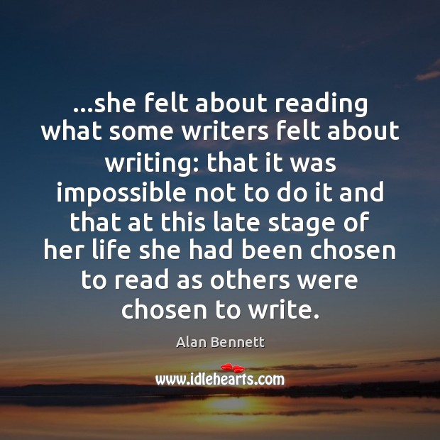 Image, …she felt about reading what some writers felt about writing: that it