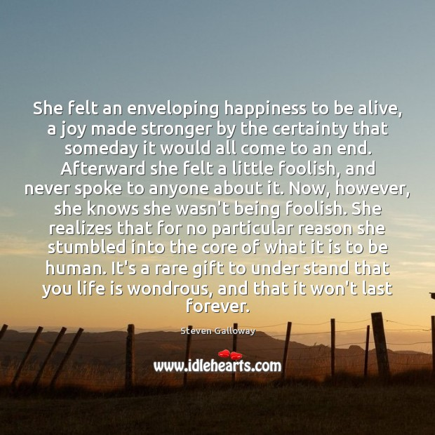 She felt an enveloping happiness to be alive, a joy made stronger Image