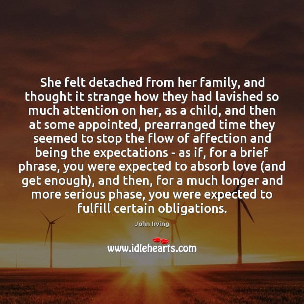 She felt detached from her family, and thought it strange how they Image