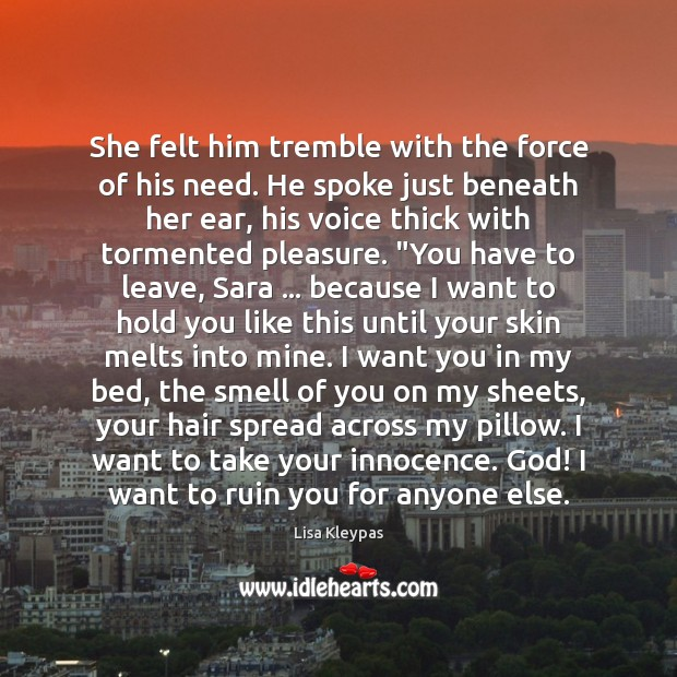 She felt him tremble with the force of his need. He spoke Image