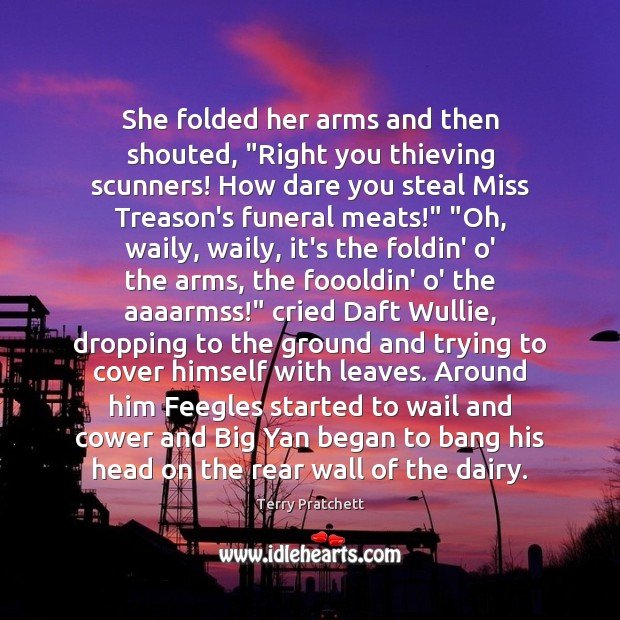 """She folded her arms and then shouted, """"Right you thieving scunners! How Image"""