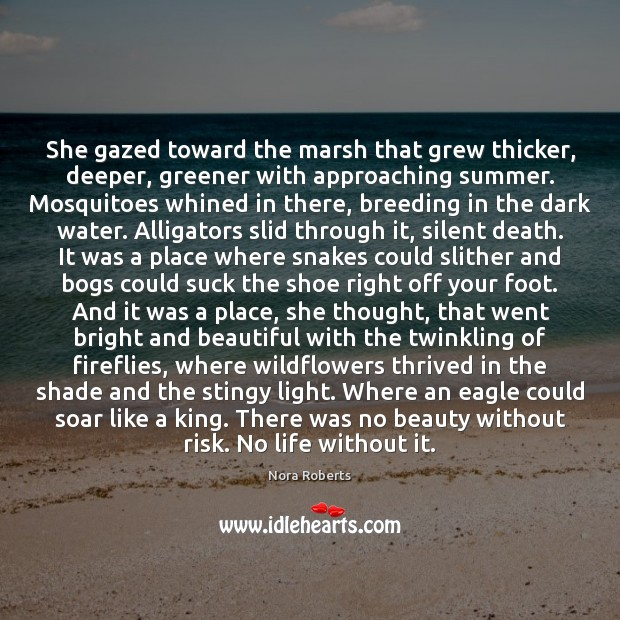 She gazed toward the marsh that grew thicker, deeper, greener with approaching Image