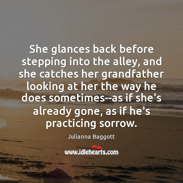 She glances back before stepping into the alley, and she catches her Julianna Baggott Picture Quote