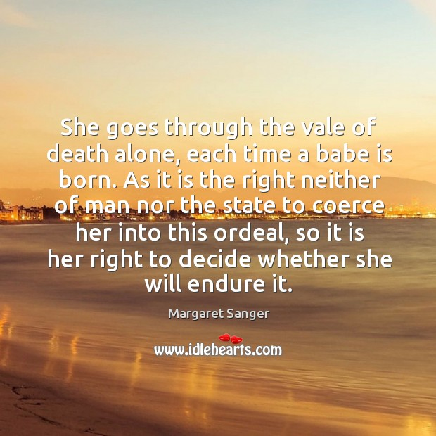 She goes through the vale of death alone, each time a babe is born. Image