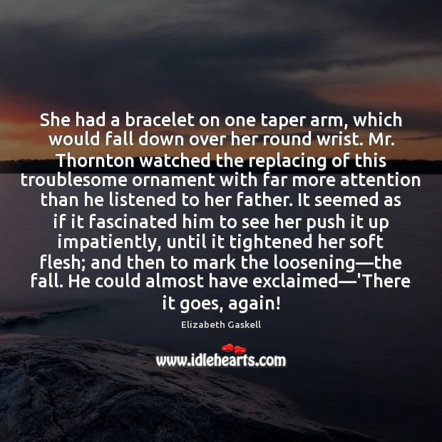 Image, She had a bracelet on one taper arm, which would fall down
