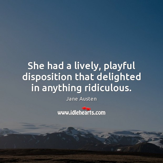 Image, She had a lively, playful disposition that delighted in anything ridiculous.
