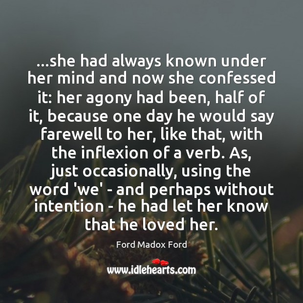 …she had always known under her mind and now she confessed it: Image